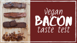 Vegan Bacon Taste Test