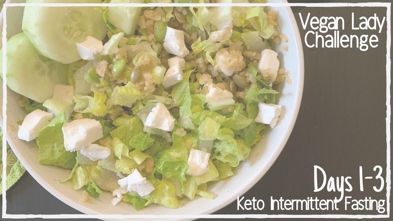 21 Day Vegan Keto / IF Challenge   Days 1-3