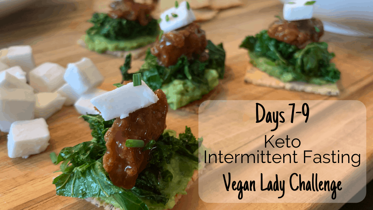 21 Day Vegan Keto / IF Challenge | Days 7-9