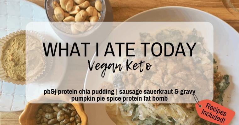 What I Ate Today Vegan Keto